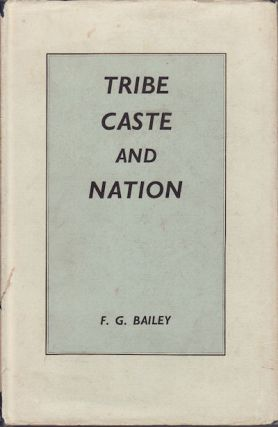Tribe, Caste and Nation. A study of political activity and political change in highland Orissa....