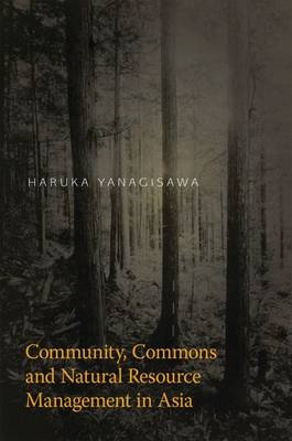 Community, Commons and Natural Resource Management in Asia. HARUKA YANAGISAWA, HARUKA,...