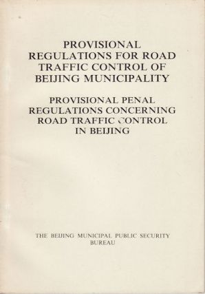 Provincial Regulations for Road Traffic Control of Beijing Municipality. Provincial Penal...