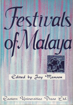 Festivals of Malaya. JOY MANSON