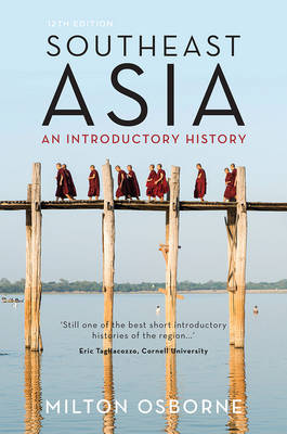 Southeast Asia An Introductory History. MILTON OSBORNE.