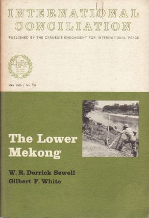 The Lower Mekong; An Experiment In International River Development. W. R. DERRICK SEWELL, GILBERT...