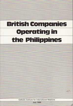 British Companies Operating In The Philippines. CATHOLIC INSTITUTE FOR INTERNATIONAL RELATIONS