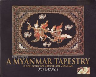A Myanmar Tapestry: A Collection Of Articles On Myanmar. KYI KYI HLA.