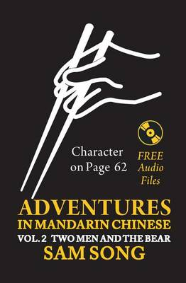 Adventures in Mandarin Chinese Two Men and the Bear Read & Understand the Symbols of Chinese...