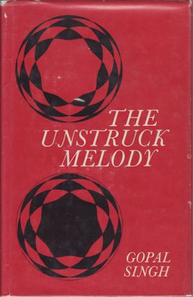 The Unstruck Melody. Poems. GOPAL SINGH