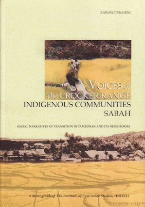 Voices of the Crocker Range. Indigenous Communities Sabah. Social Narratives of Transition in...