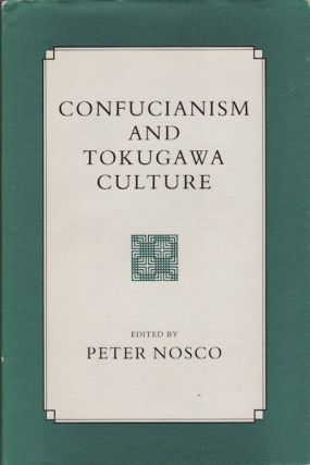 Confucianism and Tokugawa Culture. PETER NOSCO