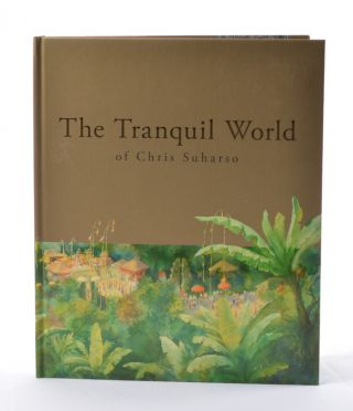 The Tranquil World of Chris Suharso. D. R. PURI, CHRIS SUHARSO, ANNISA RAHADI