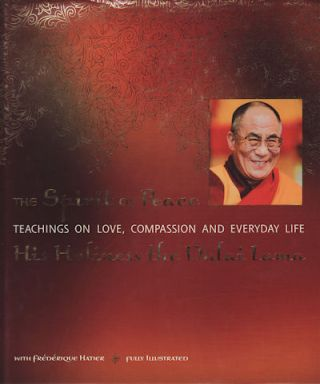 The Spirit of Peace. Teachings on Love, Compassion and Everyday Life. DALAI LAMA XIV