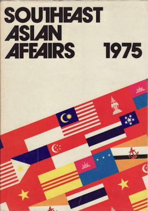 Southeast Asian Affairs 1975. KERNIAL SINGH SANDHU