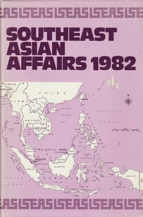 Southeast Asian Affairs 1982. KERNIAL SINGH SANDHU