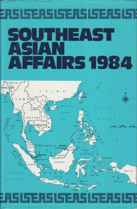 Southeast Asian Affairs 1984. KERNIAL SINGH SANDHU