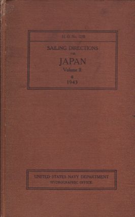 Sailing directions for Japan. Volume II (Southern Part). The Naikai and its entrances, namely,...