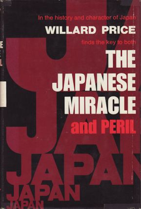 The Japanese Miracle and Peril. WILLARD PRICE