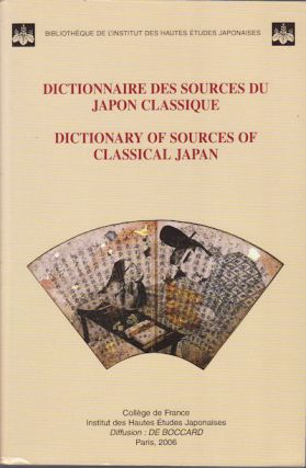 Dictionnaire des sources du Japon classique. Dictionary of sources of classical Japan. JOAN R....