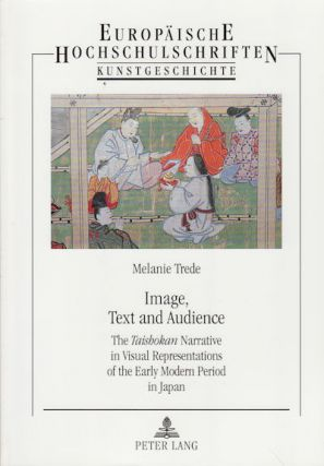 Image, Text And Audience. The Taishokan Narrative In Visual Representations Of The Early Modern...
