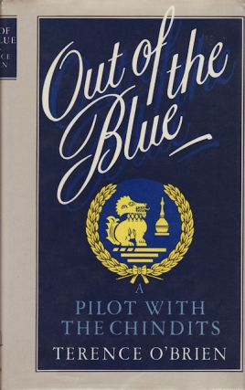 Out of the Blue. Pilot with the Chindits. TERENCE O'BRIEN