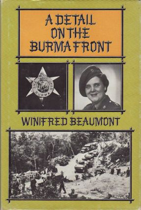A Detail on the Burma Front. WINIFRED BEAUMONT