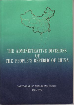 The Administrative Divisions of the People's Republic of China 1980. ADMINISTRATIVE DIVISIONS OF...