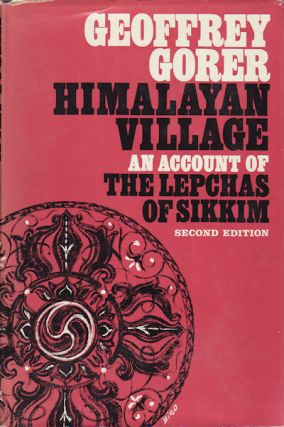 Himalayan Village. An Account of the Lepchas of Sikkim. GEOFFREY GORER.