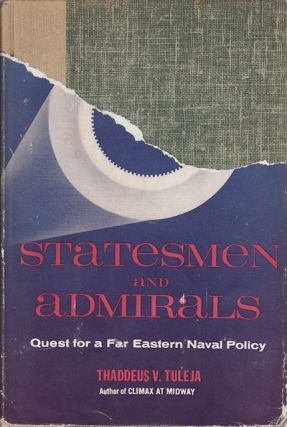 Statesmen and Admirals. Quest for a Far Eastern Naval Policy. THADDEUS V. TULEJA
