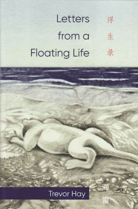 Letters from a Floating Life. TREVOR HAY