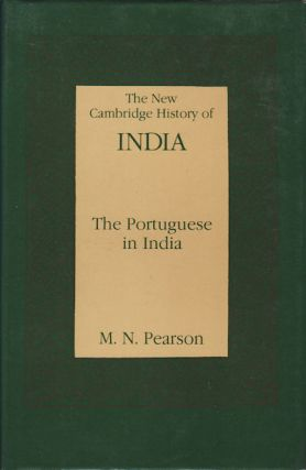 The Portuguese in India. The New Cambridge History of India. I.1. M. N. PEARSON