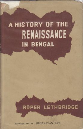 A History Of The Renaissance In Bengal: Ramtanu Lahiri, Brahman & Reformer From The Bengali Of...