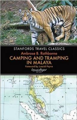 Camping and Tramping in Malaya. AMBROSE B. RATHBORNE