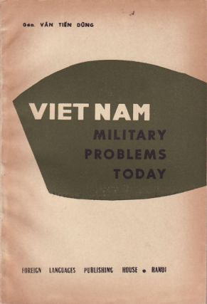 Vietnam: Military Problems Today. TIÉ̂N DŨNG VĂN