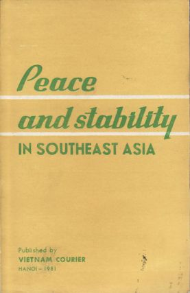 Peace and Stability in Southeast Asia. VIETNAM COURIER