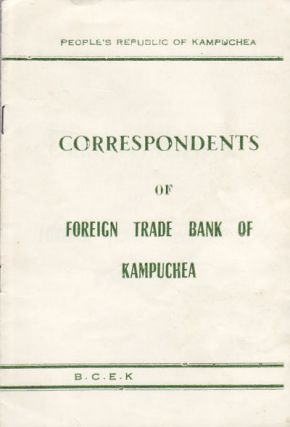 Correspondents of Foreign Trade Bank of Kampuchea. TRADE BANK OF KAMPUCHEA