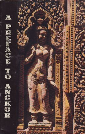 A Preface to Angkor. Prepared with the Advice and Assistance of the École FrançAise...