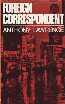 Foreign Correspondent. ANTHONY LAWRENCE