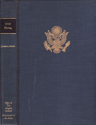 Crisis Fleeting. Original Reports on Military Medicine in India and Burma in the Second World War. JAMES H. STONE, ÉTATS-UNIS. ARMY. SURGEON-GENERAL'S OFFICE.