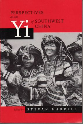 Perspectives on the Yi of Southwest China. STEVAN HARRELL