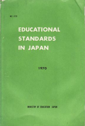 Educational Standards in Japan. The 1970 White Paper on Education. MINISTRY OF EDUCATION.