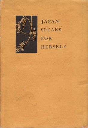 Japan Speaks for Herself. Chapters by a Group of Nationals Interpreting the Christian Movement....