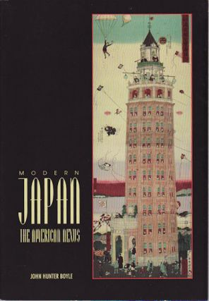 Modern Japan. The American Nexus. JOHN HUNTER BOYLE