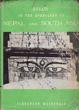 Essays on the Ethnology of Nepal and South Asia. ALEXANDER W. MACDONALD