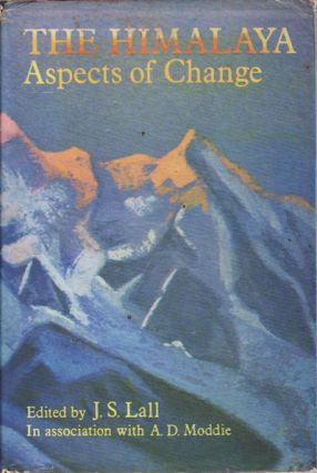 The Himalaya : Aspects of Change. J. S. LALL