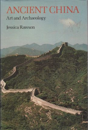 Ancient China. Art and Archaeology. JESSICA RAWSON