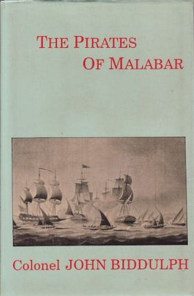 The Pirates of Malabar. And an English woman in India Two Hundred Year's Ago. JOHN BIDDULPH.