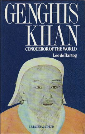Genghis Khan. Conqueror of the World. LEO DE HARTOG