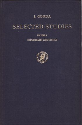 Selected Studies / Volume V: Indonesian Linguistics. J. GONDA.