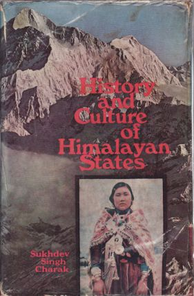 History and Culture of the Himalayan States. Volume 1. Himachal Pradesh Part 1. SUKHDEV SINGH...