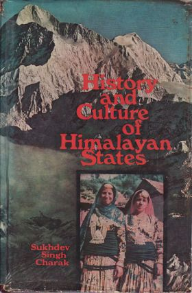 History and Culture of the Himalayan States. Volume 3. Himachal Pradesh Part 3. SUKHDEV SINGH...