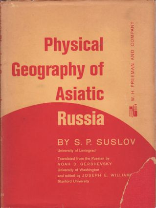 Physical Geography of Asiatic Russia. S. P. SUSLOV.