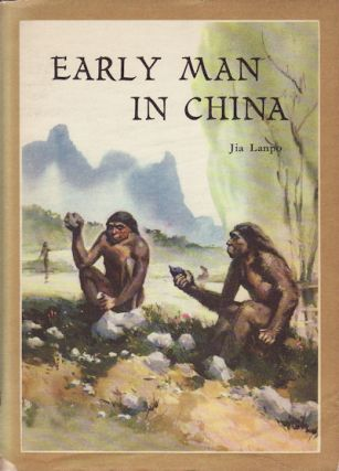 Early Man in China. LANPO JIA